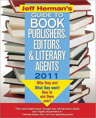 Jeff Herman's Guide to Book Publishers, Editors, and Literary Agents - Herman, Jeff