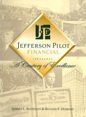 Jefferson Pilot Financial: A Century of Excellence - Rodengen, Jeffrey L