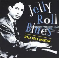 Jelly Roll Blues - Jelly Roll Morton