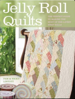 Jelly Roll Quilts - Lintott, Pam, and Lintott, Nicky