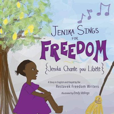 Jenika Sings for Freedom - Writers, Restavek Freedom, and Marrion, Michelle (Translated by)