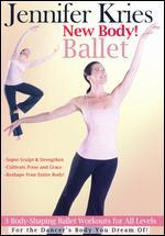 Jennifer Kries: New Body! Ballet