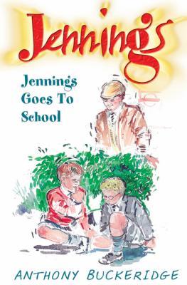 Jennings Goes to School - Buckeridge, Anthony