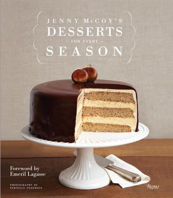 Jenny McCoy's Desserts for Every Season - McCoy, Jenny, and Lagasse, Emeril (Foreword by), and Pedersen, Pernille (Photographer)