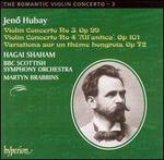Jeno Hubay: Violin Concerto No. 3; Violin Concerto No. 4; Variations sur un th�me hongrois