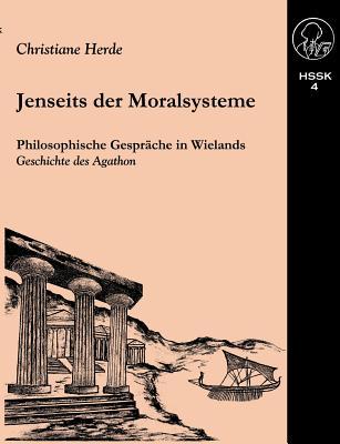 Jenseits Der Moralsysteme - Herde, Christiane