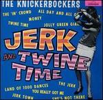 Jerk & Twine Time