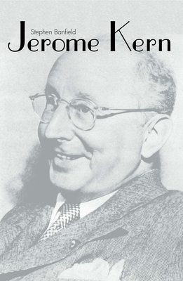 Jerome Kern - Banfield, Stephen, Professor