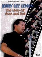 Jerry Lee Lewis: The Story of Rock & Roll - Chris Hegedus; D.A. Pennebaker