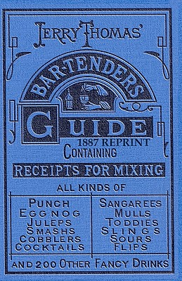 Jerry Thomas Bartenders Guide 1887 Reprint - Bolton, Ross