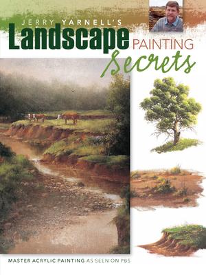 Jerry Yarnell's Landscape Painting Secrets - Yarnell, Jerry