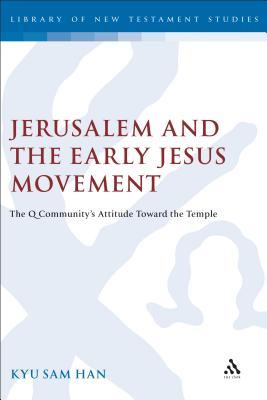 Jerusalem and the Early Jesus Movement - Han, Kyu Sam