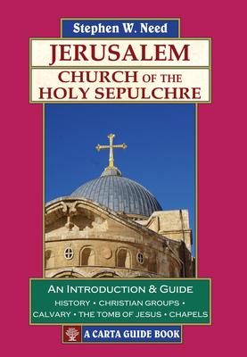 Jerusalem: Church of the Holy Sepulchre - Need, Stephen W.