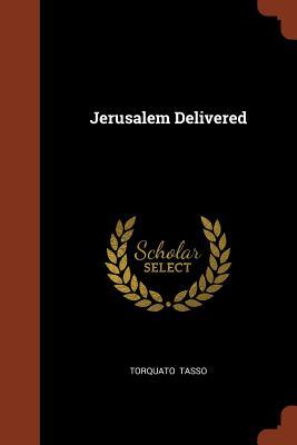 Jerusalem Delivered - Tasso, Torquato