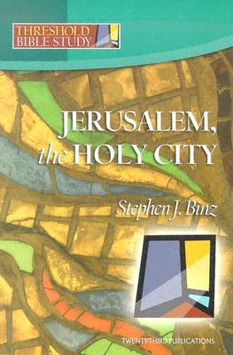 Jerusalem, the Holy City - Binz, Stephen J
