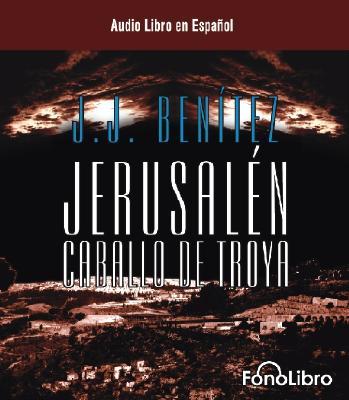 Jerusalen: Caballo de Troya 1 - Benitez, J J