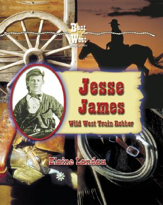 Jesse James: Wild West Train Robber - Landau, Elaine