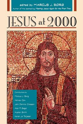 Jesus at 2000 - Borg, Marcus J, Dr. (Editor), and Editors (Editor)