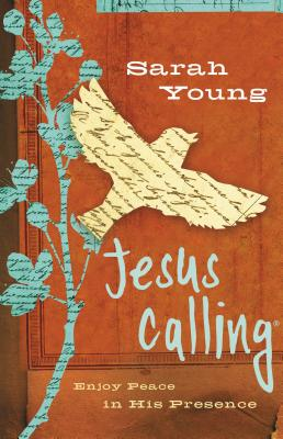 Jesus Calling: Enjoy Peace in His Presence - Young, Sarah