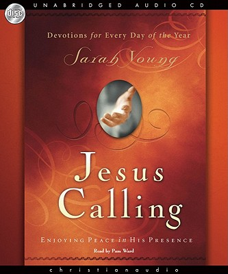 Jesus Calling: Enjoying Peace in His Presence - Young, Sarah, and Ward, Pam (Read by)