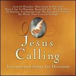 Jesus Calling: Instrumental Songs For Devotion - Various Artists