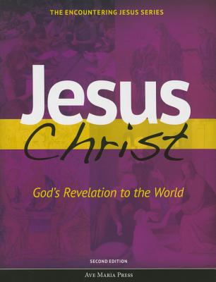Jesus Christ: God's Revelation to the World (Student Text) [second Edition] - Pennock, Michael