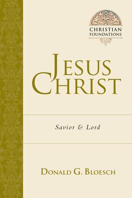 Jesus Christ: Savior & Lord - Bloesch, Donald G