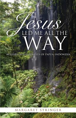 Jesus Led Me All the Way - Stringer, Margaret
