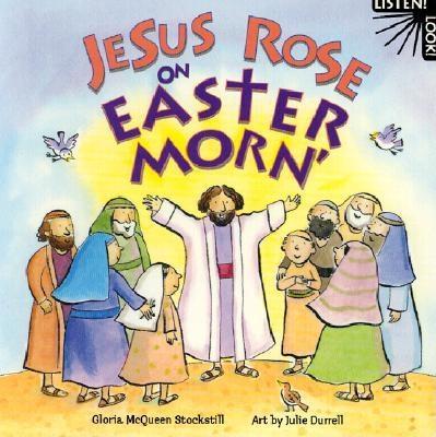 Jesus Rose on Easter Morn - Stockstill, Gloria McQueen