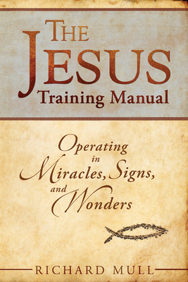 Jesus Training Manual - Mull, Richard, Mr.
