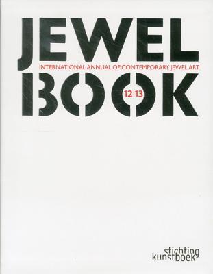 Jewelbook: Annual of Contemporary Jewel Art: International Annual of Contemporary Jewel Art - Van Damme, Jaak