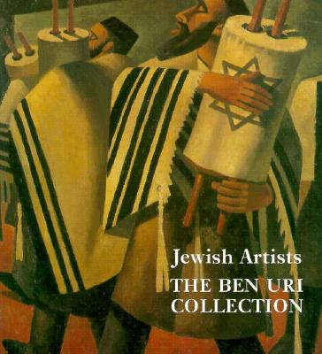Jewish Artists: The Ben Uri Collection: Paintings, Drawings, Prints, and Sculpture: A Catalogue of Works by Jewish Artists and of Jewish Interest in the Possession of the Ben Uri Art Society, London - Schwab, Walter, and Ben Uri Collection, and Weiner, Julia