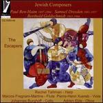 Jewish Composers: The Escapers - Paul Ben-Haim, Samuel Dresden, Berthold Goldschmidt