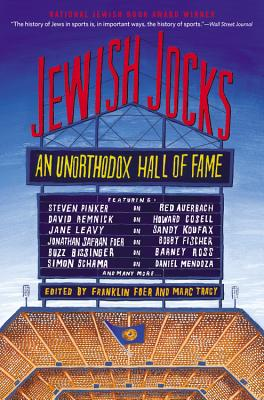 Jewish Jocks: An Unorthodox Hall of Fame - Foer, Franklin, Mr. (Editor), and Tracy, Marc (Editor)