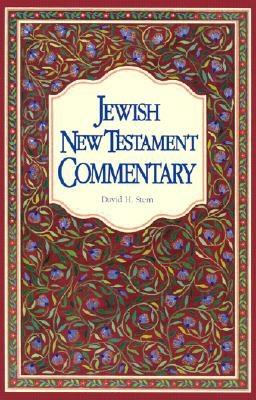 Jewish New Testament Commentary: A Companion Volume to the Jewish New Testament - Stern, David H