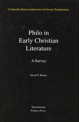 Jewish Traditions in Early Christian Literature, Volume 3 Philo in Early Christian Literature: A survey - Runia, Douwe (David)
