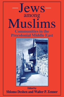 Jews Among Muslims - Deshen, Shlomo (Editor), and Zenner, Walter P (Editor)