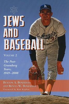 Jews and Baseball: Volume 2: The Post-Greenberg Years, 1949-2008 - Boxerman, Burton A