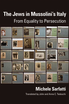 Jews in Mussolini's Italy: From Equality to Persecution - Sarfatti, Michele