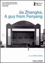 Jia Zhangke: A Guy From Fenyang