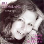 Jill Crossland plays J.S. Bach, Handel & Scarlatti