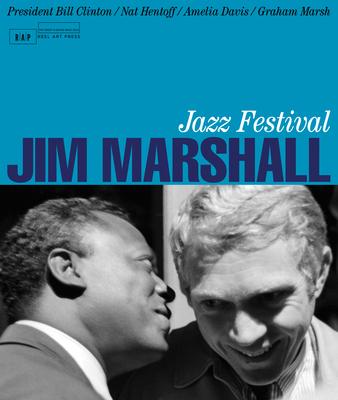 Jim Marshall: Jazz Festival - Marshall, Jim (Photographer), and Davis, Amelia (Editor), and Hentoff, Nat (Introduction by)