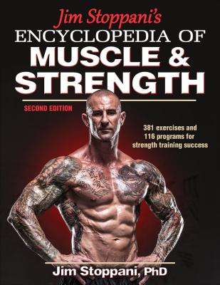 Jim Stoppani's Encyclopedia of Muscle & Strength - Stoppani, Jim, Ph.D.