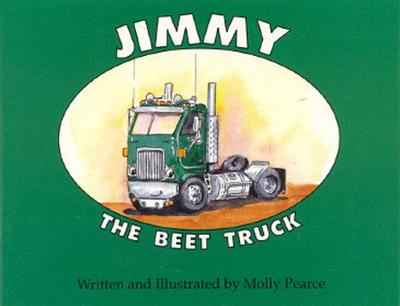 Jimmy the Beet Truck - Pearce, Molly