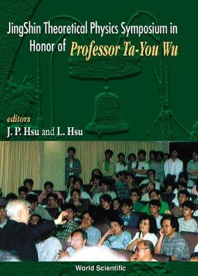 Jingshin Theoretical Physics Symposium I - Hsu, Jong-Ping (Editor)