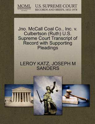 Jno. McCall Coal Co., Inc. V. Culbertson (Ruth) U.S. Supreme Court Transcript of Record with Supporting Pleadings - Katz, Leroy, and Sanders, Joseph M