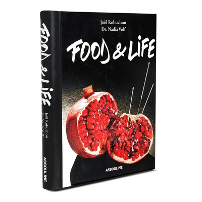 Joël Robuchon: Food and Life - Robuchon, Joel (Foreword by)
