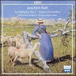 Joachim Raff: Symphony No. 7; Jubel-Overture