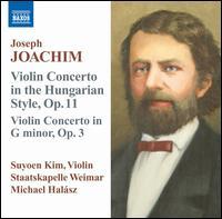 Joachim: Violin Concerto in the Hungarian Style, Op. 11; Violin Concerto in G minor, Op. 3 - Suyoen Kim (violin); Staatskapelle Weimar; Michael Halász (conductor)