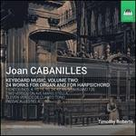 Joan Cabanilles: Keyboard Music, Vol. 2 - 24 Works for Organ and for Harpsichord